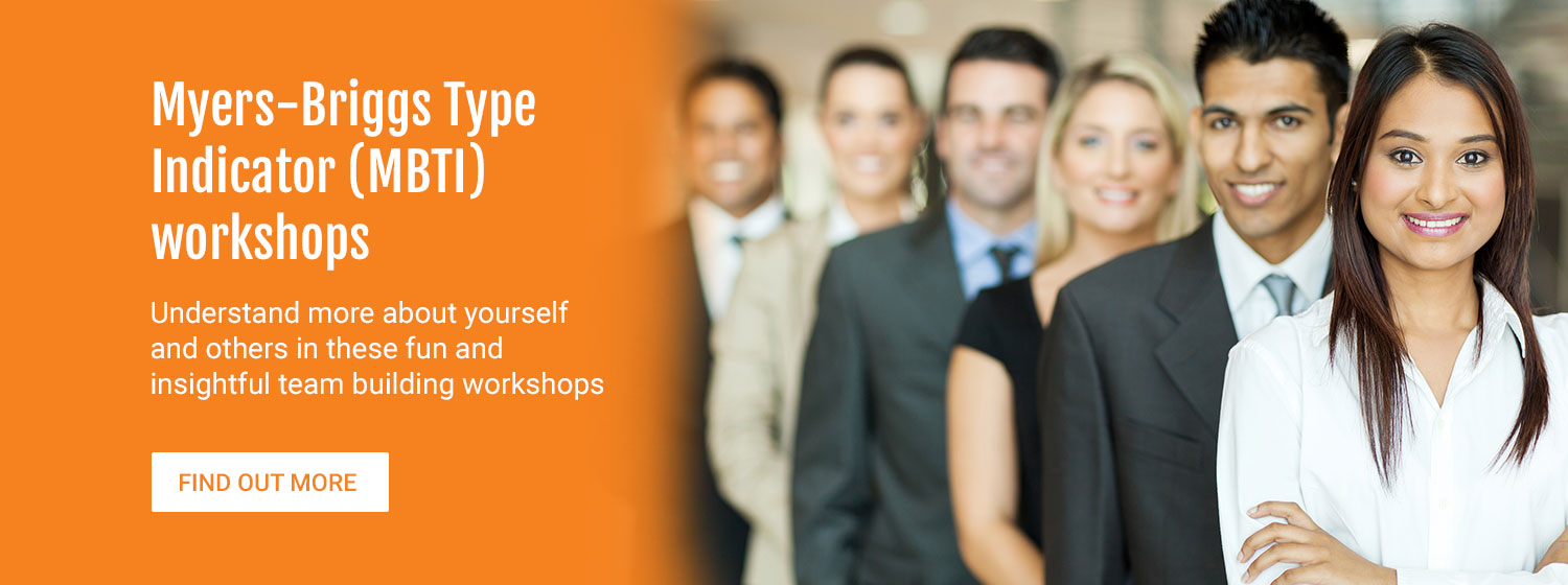 Myers-Briggs Type Indicator (MBTI) workshops. Understand more about yourself and others in these fun and insightful team building workshops. Find out More.
