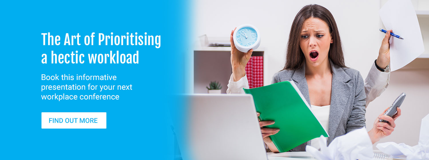 The Art of Prioritising a hectic workload. Book this informative presentation for your next workplace conference. Find out more.
